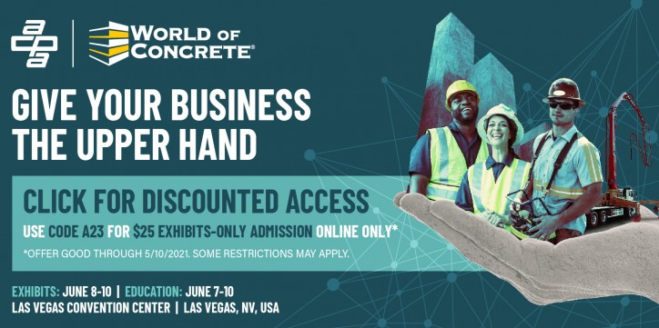 World of Concrete 2021: June 8-10, 2021 - Register with code A23 to save on admission