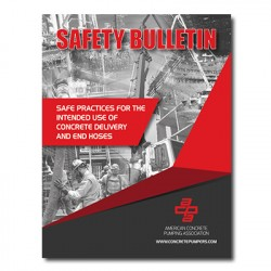 Safety Bulletin: Safe Practices for the Intended Use of Concrete Delivery and End Hoses