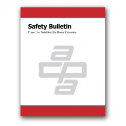 Safety Bulletin: Crane Use Prohibited for Boom Extension